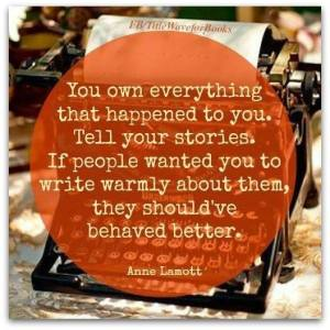 Anne Lamott quote about people behaving better to writers