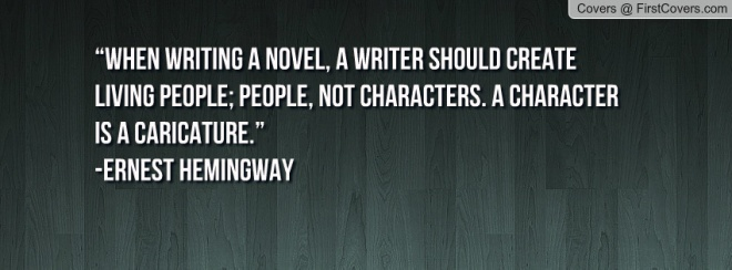 when writing a character...hemingway